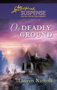 On Deadly Ground (Love Inspired Suspense Series) eBook