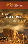 Lone Defender (Love Inspired Suspense Series) eBook