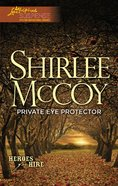 Private Eye Protector (Love Inspired Suspense Series) eBook