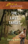 The Last Target (Love Inspired Suspense Series) eBook