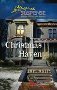 Christmas Haven (Love Inspired Suspense Series) eBook