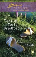 The Taking of Carly Bradford (Love Inspired Suspense Series) eBook