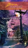 Murder At Eagle Summit (Love Inspired Suspense Series) eBook