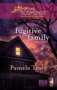 Fugitive Family (Love Inspired Suspense Series) eBook