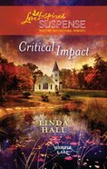 Critical Impact (Love Inspired Suspense Series) eBook