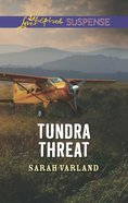 Tundra Threat (Love Inspired Suspense Series) eBook