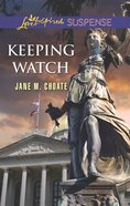 Keeping Watch (Love Inspired Suspense Series) eBook