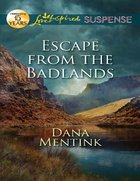 Escape From the Badlands (Love Inspired Suspense Series) eBook