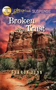 Broken Trust (Love Inspired Suspense Series) eBook