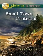 Small Town Protector (Love Inspired Suspense Series) eBook