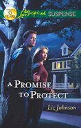 A Promise to Protect (Love Inspired Suspense Series) eBook