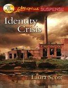 Identity Crisis (Love Inspired Suspense Series) eBook