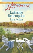 Lakeside Redemption (Love Inspired Series) eBook