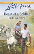 Heart of a Soldier (Love Inspired Series) eBook