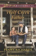 Wolf Creek Father (Love Inspired Series Historical) eBook