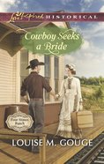 Cowboy Seeks a Bride (Love Inspired Series Historical) eBook