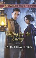 Falling For the Enemy (Love Inspired Series Historical) eBook