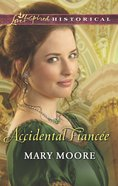 Accidental Fiancee (Love Inspired Series Historical) eBook