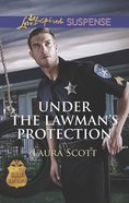 Under the Lawman's Protection (Love Inspired Suspense Series) eBook