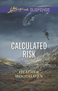 Calculated Risk (Love Inspired Suspense Series) eBook