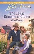 The Texas Rancher's Return (Love Inspired Series) eBook