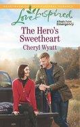 The Hero's Sweetheart (Love Inspired Series) eBook