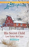 His Secret Child (Love Inspired Series) eBook