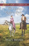 The Express Rider's Lady (Love Inspired Series Historical) eBook