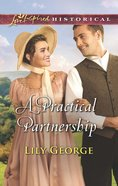 A Practical Partnership (Love Inspired Series Historical) eBook