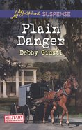 Plain Danger (Love Inspired Suspense Series) eBook