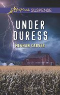 Under Duress (Love Inspired Suspense Series) eBook