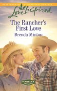 The Rancher's First Love (Love Inspired Series) eBook