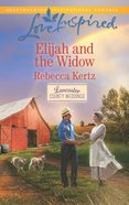 Elijah and the Widow (Love Inspired Series) eBook