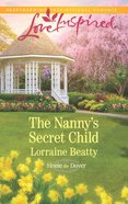 The Nanny's Secret Child (Love Inspired Series) eBook