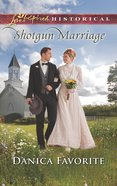 Shotgun Marriage (Love Inspired Series Historical) eBook