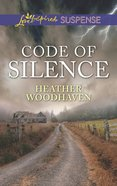 Code of Silence (Love Inspired Suspense Series) eBook