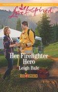 Her Firefighter Hero (Love Inspired Series) eBook