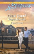 Coast Guard Sweetheart (Love Inspired Series) eBook