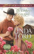The Cowboy's City Girl (Love Inspired Series Historical) eBook