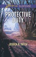 Protective Duty (Love Inspired Suspense Series) eBook