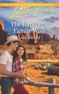 The Rancher's Family Wish (Love Inspired Series) eBook