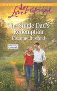 The Single Dad's Redemption (Love Inspired Series) eBook