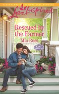 Rescued By the Farmer (Love Inspired Series) eBook