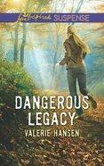 Dangerous Legacy (Love Inspired Suspense Series) eBook