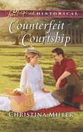 Counterfeit Courtship (Love Inspired Series Historical) eBook