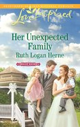 Her Unexpected Family (Love Inspired Series) eBook
