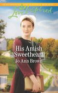 His Amish Sweetheart (Love Inspired Series) eBook