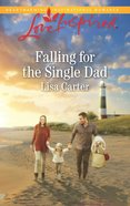 Falling For the Single Dad (Love Inspired Series) eBook