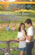 Her Texas Hero (Love Inspired Series) eBook