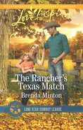 The Rancher's Texas Match (Love Inspired Series) eBook